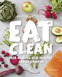 9789187785511_200_eat-clean-mer-naring-och-mindre-skrap-i-maten